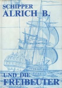 Schipper Alrich B. und die Freibeuter