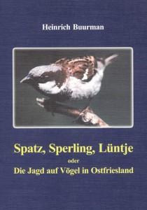Spatz, Sperling, Lüntje